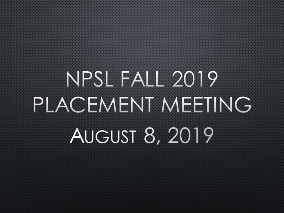 Fall 2019 Placement Meeting